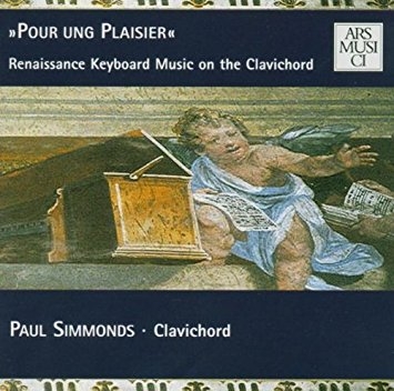 """Pour ung Plaisier"" Renaissance Keyboard Music on the Clavichord ARS MUSICI 1378-2"